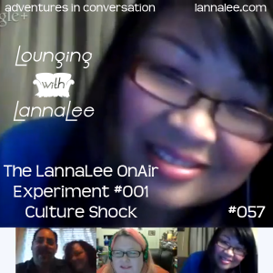 LLL057 The LannaLee OnAir Experiment #001 Culture Shock